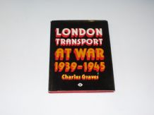 London Transport at War 1939 - 1945 (Graves 1974)